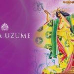 Deusa Uzume - Use mais o humor na sua vida!